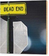 Dead End Wood Print by Bob Orsillo