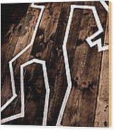 Dead Man Outline On Floor Wood Print