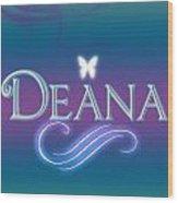 Deana Name Art Wood Print