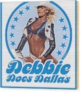 Debbie Does Dallas Wood Print