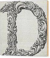 Decorative Letter Type D 1650 Wood Print