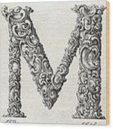Decorative Letter Type M 1650 Wood Print