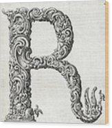 Decorative Letter Type R 1650 Wood Print