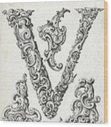 Decorative Letter Type V 1650 Wood Print