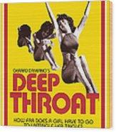 Deep Throat Wood Print