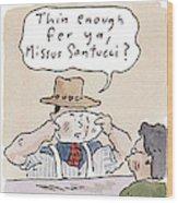 Deliboys 'extra Mayo?  Them Thar's Fightin' Wood Print