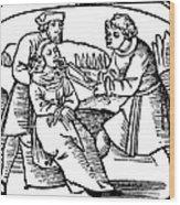Dentistry, 1542 Wood Print