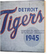 Detroit Tigers Wold Series 1945 Sign Wood Print