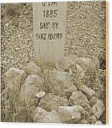 Died 1885 Tomstone Arizona Wood Print