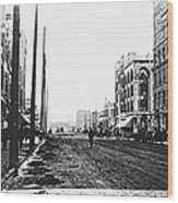 Downtown Dirt Spokane C. 1895 Wood Print
