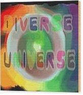 Diverse Universe Wood Print
