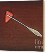 Doctor - Orthopedic Tool - Reflex Hammer Wood Print