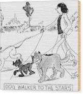 Dog Walker To The Stars Wood Print