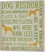Dog Wisdom Wood Print