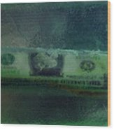 Dollar Note Life Destiny Fate Living In The Soap Wood Print