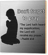 Don't Forget to Pray Praying Child Wood Print