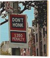 Don't Honk Wood Print by Claudette Bujold-Poirier