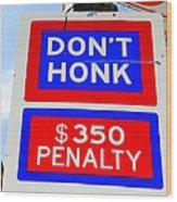 Don't Honk Wood Print