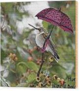 Don't Let It Rain On My Tree Wood Print