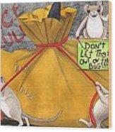 Dont Let The Cat Out Of The Bag Wood Print