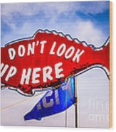 Don't Look Up Here Crab Cooker Sign Photo Wood Print