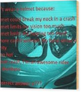 Don't Wear A Helmet Wood Print