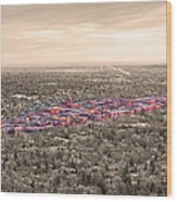 Boulder Colorado  Twenty-five Square Miles Surrounded By Reality Wood Print