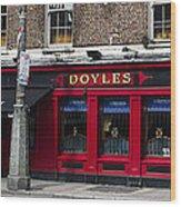 Doyles The Times We Live Inn - Dublin Ireland Wood Print