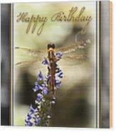 Dragonfly Birthday Card Wood Print by Carolyn Marshall
