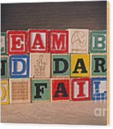 Dream Big And Dare To Fail Wood Print