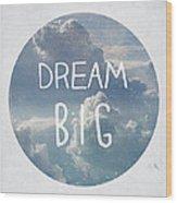 Dream Big Wood Print