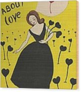 Dreaming About Love Wood Print