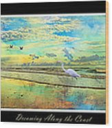 Dreaming Along The Coast -- Egret  Wood Print by Betsy Knapp
