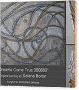 Dreams Come True 300809 Wood Print
