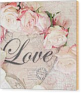 Dreamy Shabby Chic Roses Heart With Love - Love Typography Heart Romantic Cottage Chic Love Prints Wood Print