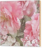 Dreamy Pink Roses, Shabby Chic Pink Roses - Romantic Roses Peonies Floral Decor Wood Print