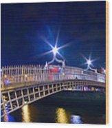 Dublin - Ha'penny Bridge  Wood Print