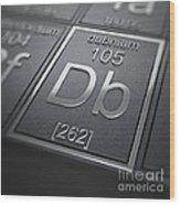 Dubnium Chemical Element Wood Print