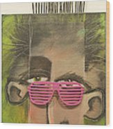 Dude With Pink Sunglasses Wood Print