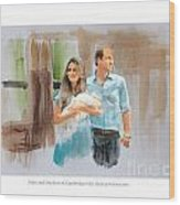 Duke And Duchess Of Cambridge With Their New Son Wood Print