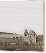 Early Carmel Mission And Point Lobos California Circa 1884 Wood Print