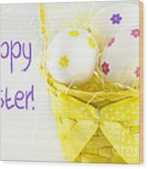 Easter Eggs In Basket Wood Print