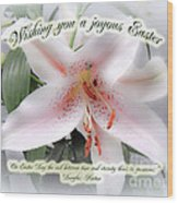 Easter Greeting Card - White Lily With Quote Wood Print