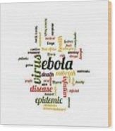 Ebola Wood Print