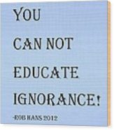 Educate Quote In Cyan Wood Print