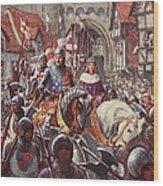 Edward V Rides Into London With Duke Wood Print