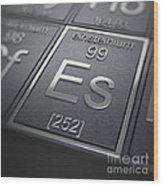 Einsteinium Chemical Element Wood Print
