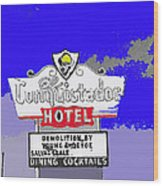 El Conquistador Hotel Demolition Sign 1968 Tucson Arizona 1968-2012 Wood Print