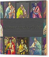 El Greco's Apostles Of Christ Wood Print by Barbara Griffin