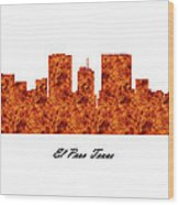 El Paso Texas Raging Fire Skyline Wood Print